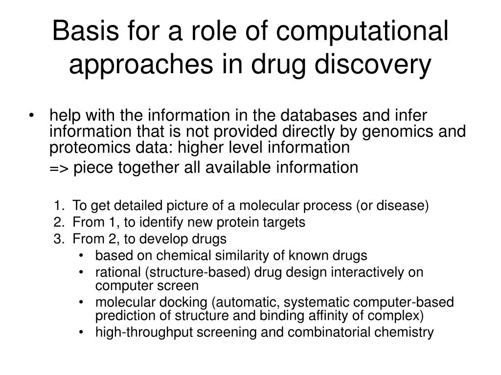 Basis for a role of computational approaches in drug discovery
