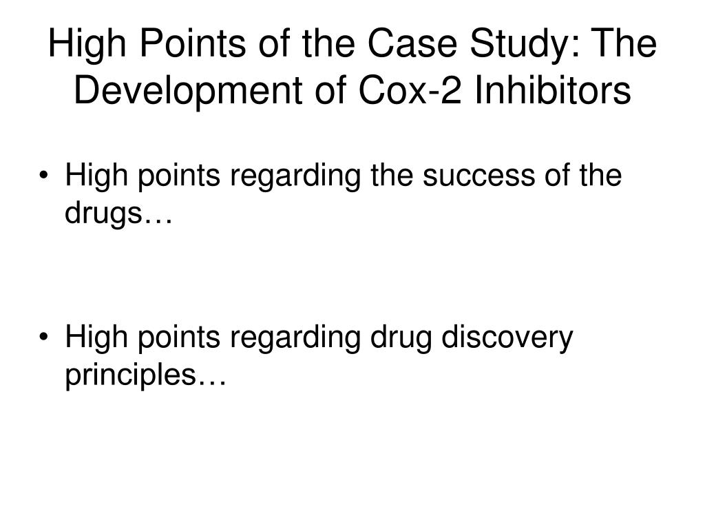 High Points of the Case Study: The Development of Cox-2 Inhibitors