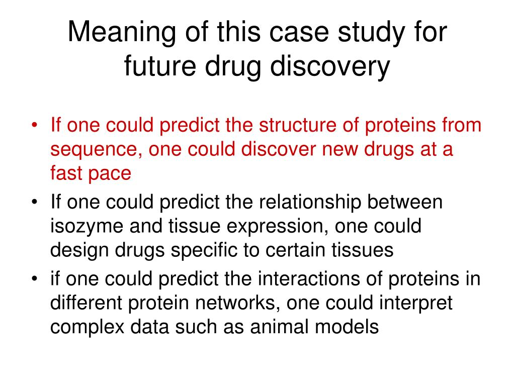 Meaning of this case study for future drug discovery