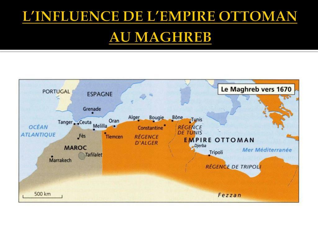 L'INFLUENCE DE L'EMPIRE OTTOMAN AU MAGHREB