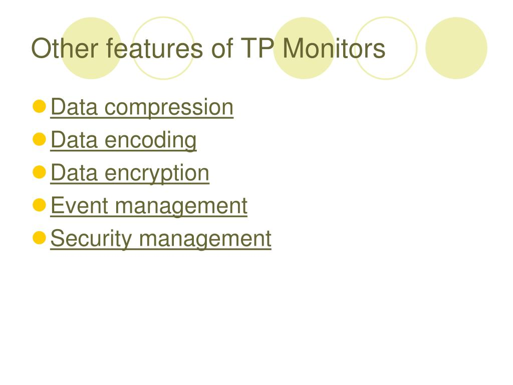 Other features of TP Monitors