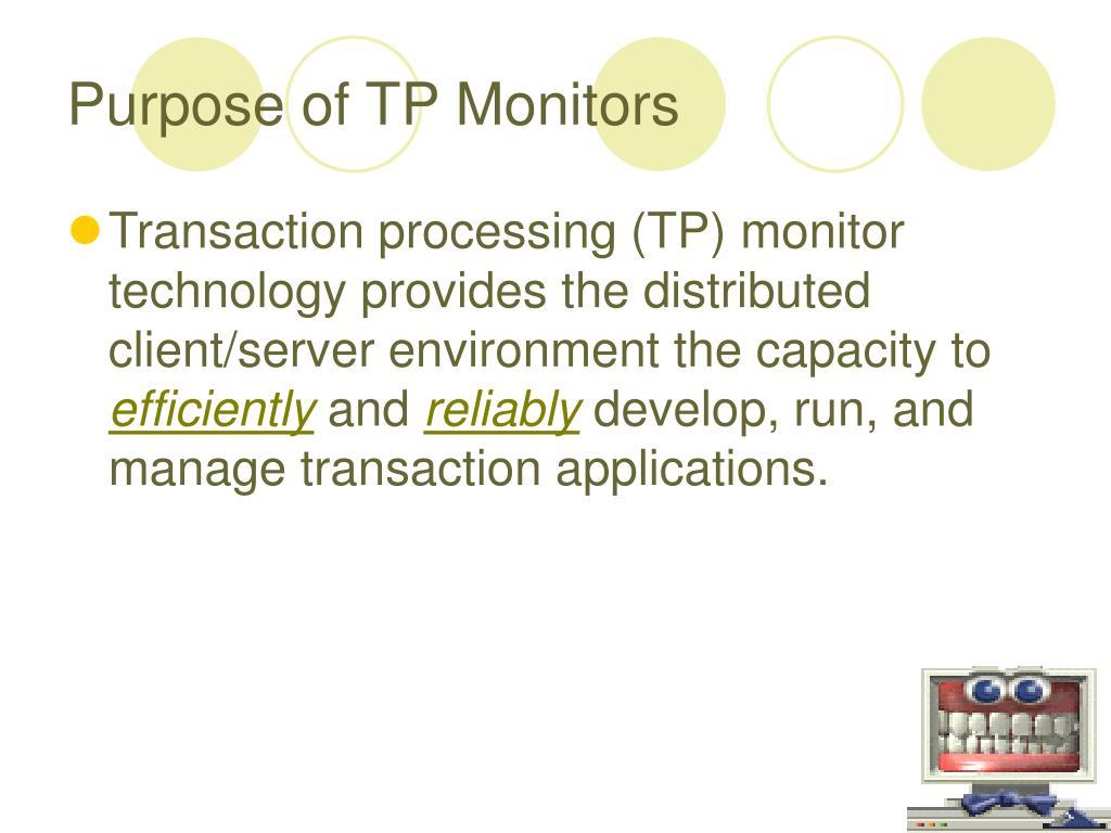 Purpose of TP Monitors