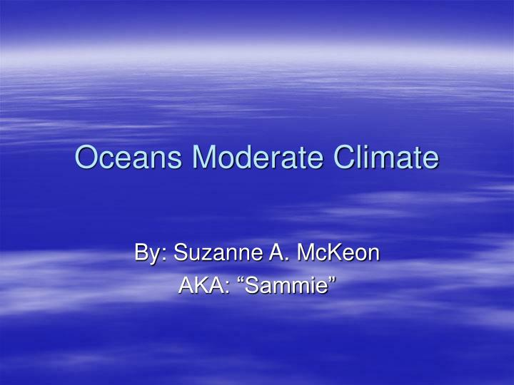 oceans moderate climate n.