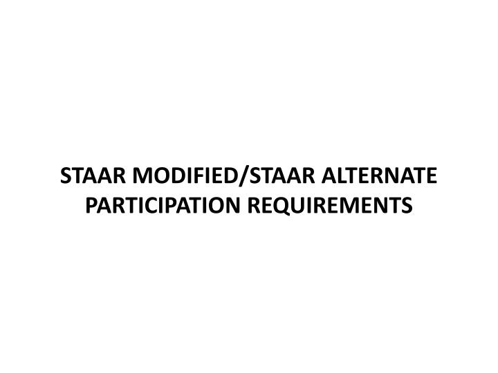 staar modified staar alternate participation requirements n.
