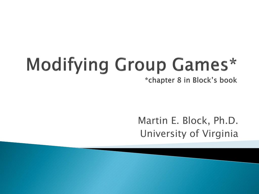 modifying group games chapter 8 in block s book