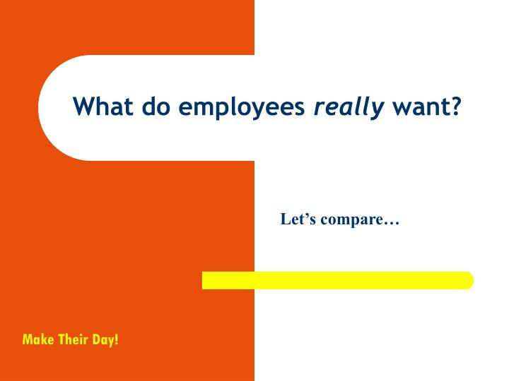 What do employees really want