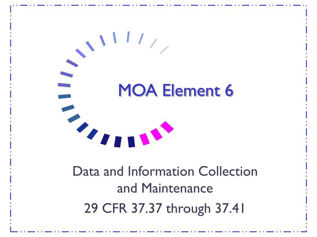 MOA Element 6