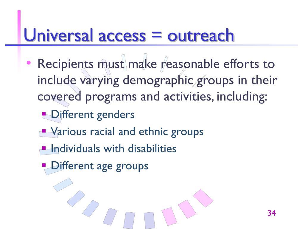 Universal access = outreach