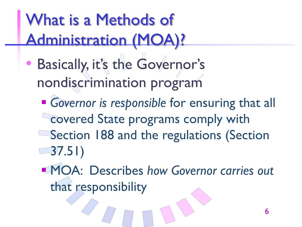 What is a Methods of Administration (MOA)?