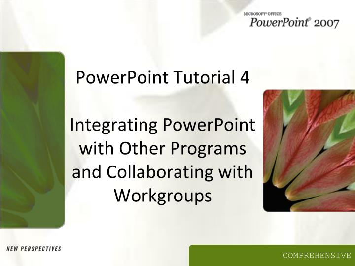 powerpoint tutorial 4 integrating powerpoint with other programs and collaborating with workgroups n.