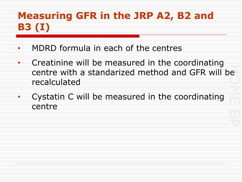 Measuring GFR in the JRP A2, B2 and B3 (I)