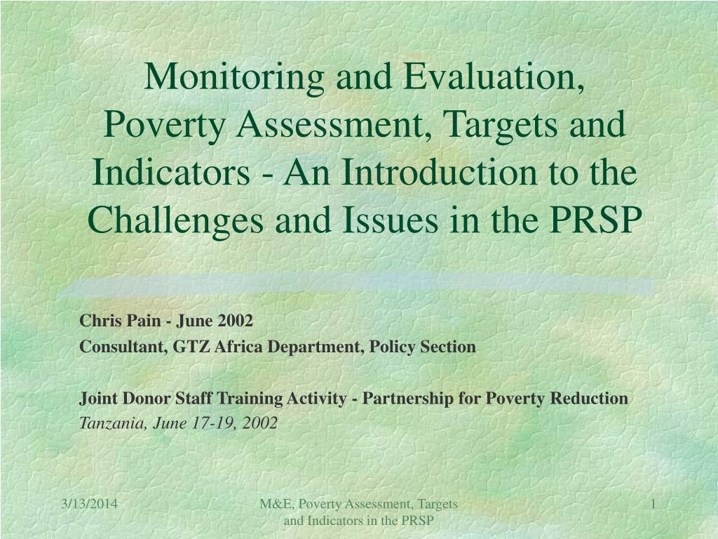 Monitoring and Evaluation, Poverty Assessment, Targets and Indicators - An Introduction to the Challenges and Issues in the PRSP