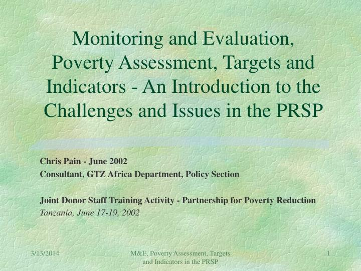 Monitoring and Evaluation, Poverty Assessment, Targets and Indicators - An Introduction to the Chall...