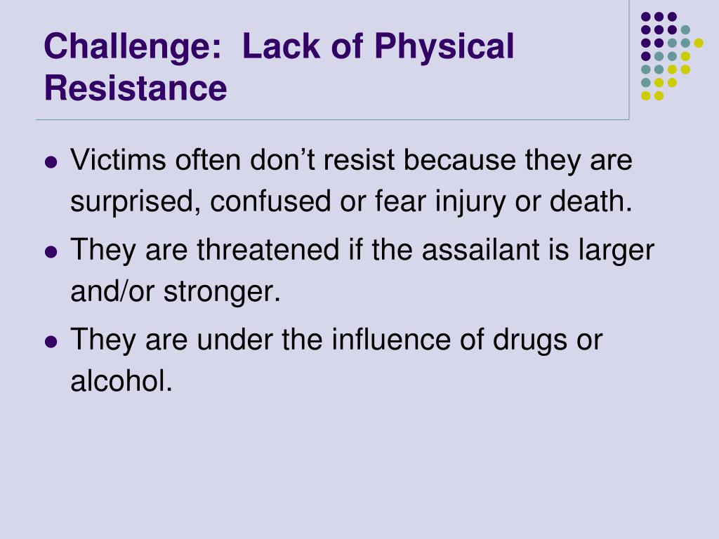 Challenge:  Lack of Physical Resistance
