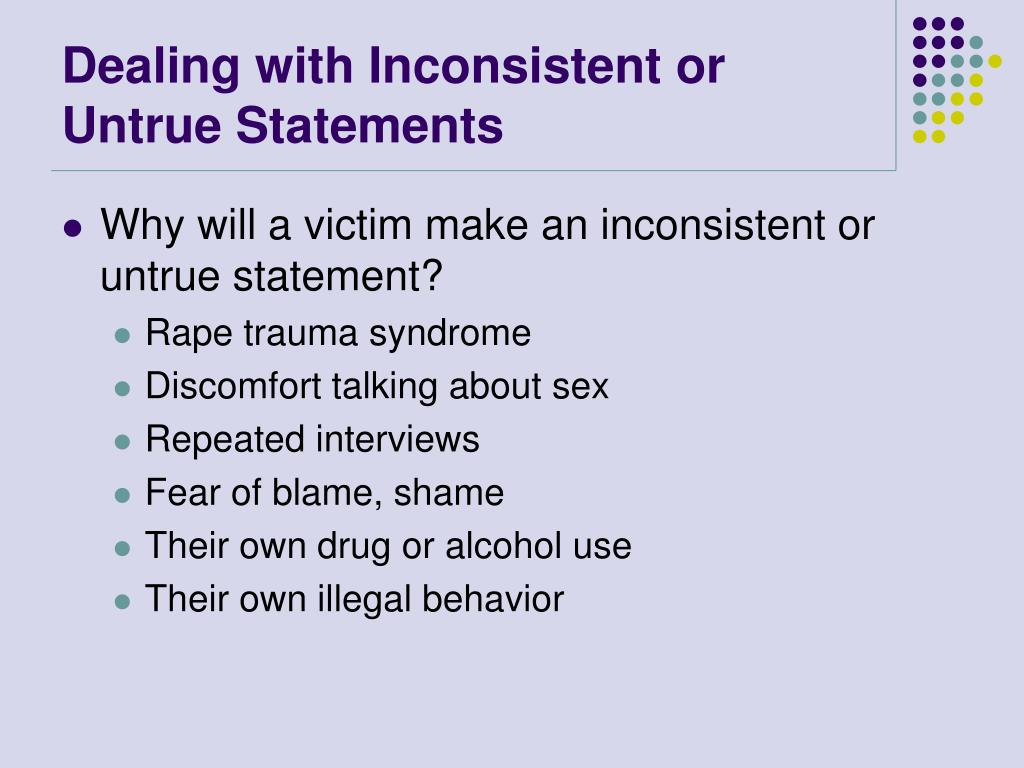 Dealing with Inconsistent or Untrue Statements