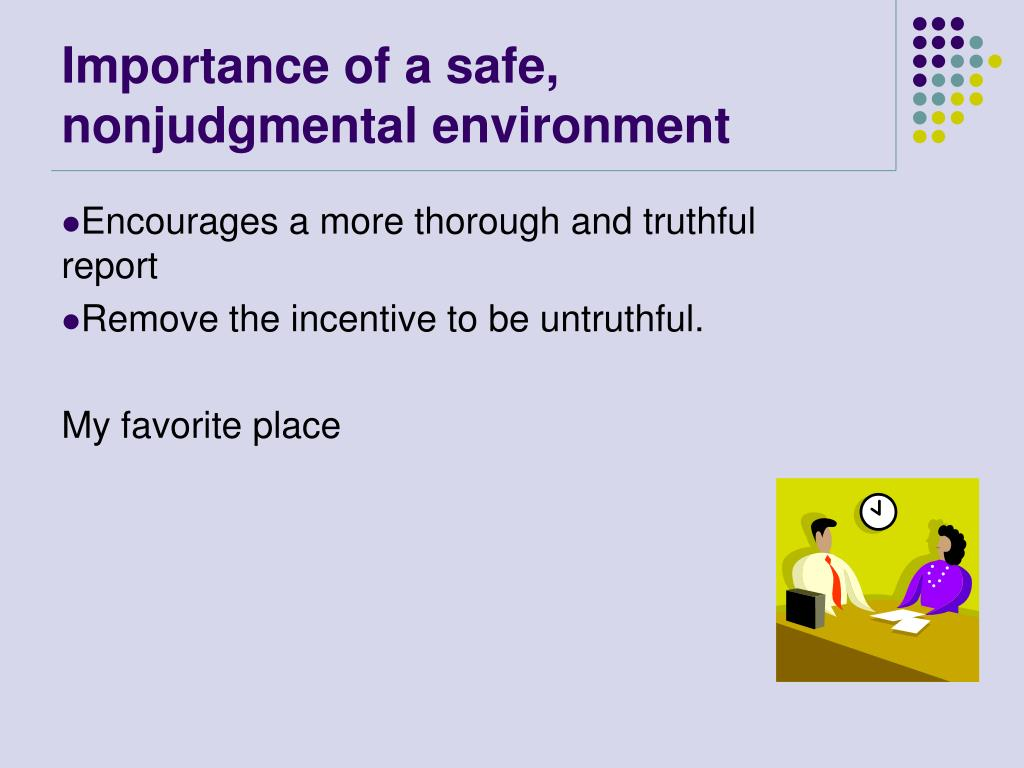 Importance of a safe, nonjudgmental environment