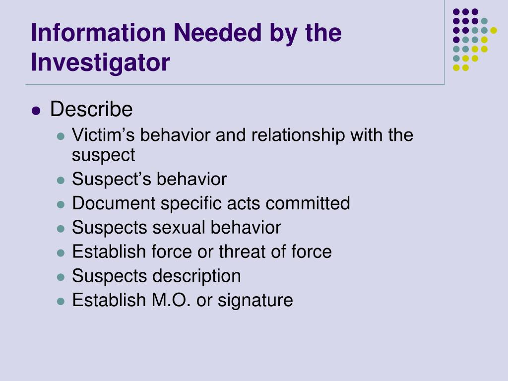 Information Needed by the Investigator