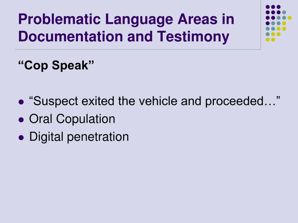 Problematic Language Areas in Documentation and Testimony