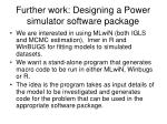 further work designing a power simulator software package