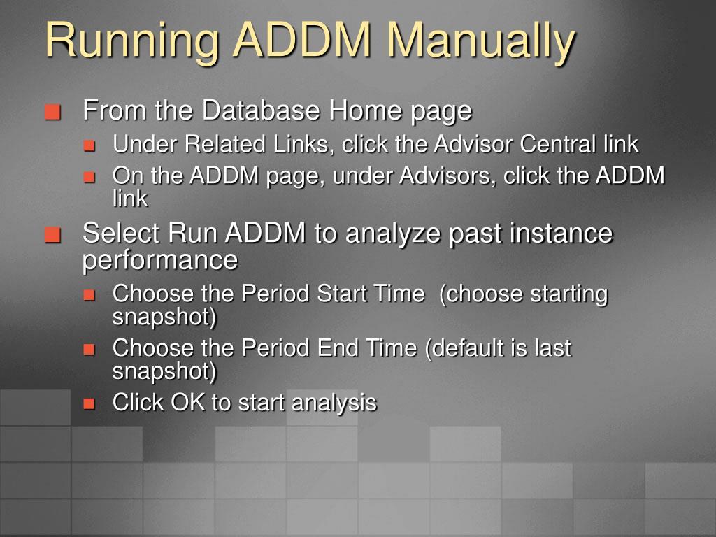 Running ADDM Manually