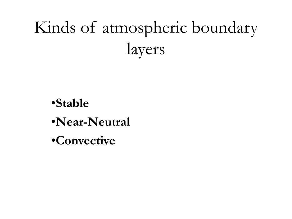 Kinds of atmospheric boundary layers