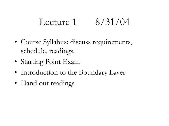 Lecture 1 8 31 04