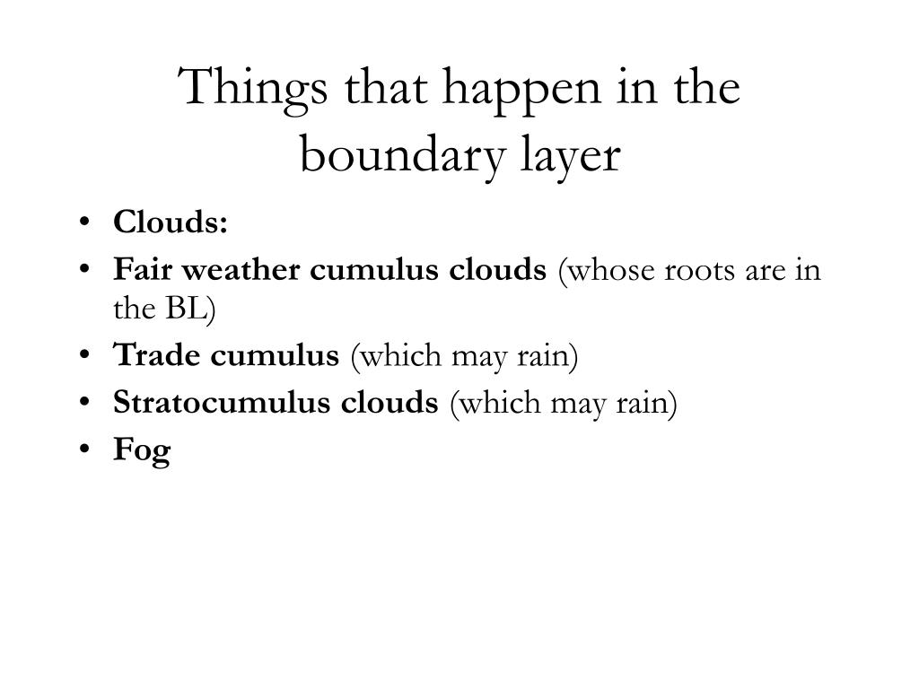 Things that happen in the boundary layer