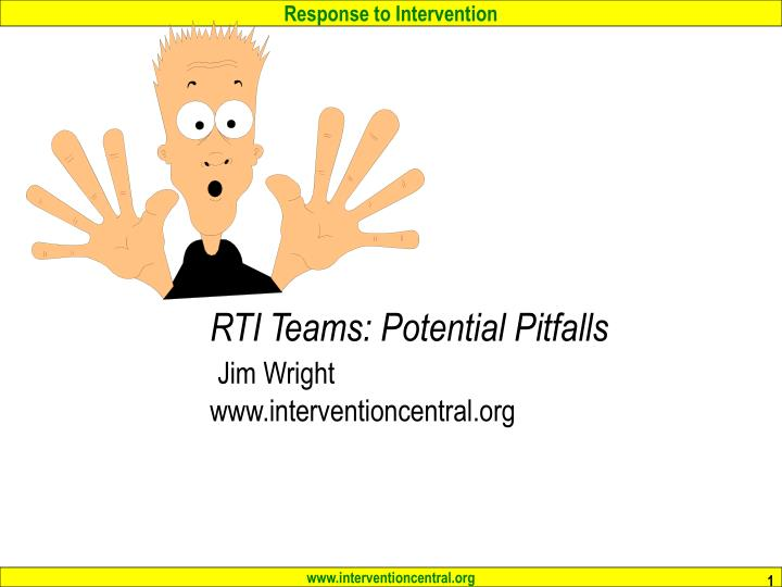 Rti teams potential pitfalls jim wright www interventioncentral org