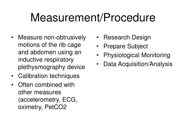 Measure non-obtrusively motions of the rib cage and abdomen using an inductive respiratory plethysmography device