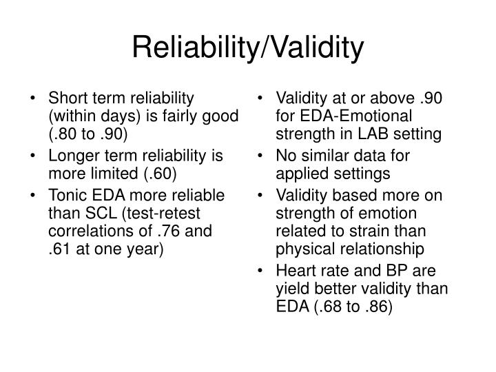 Short term reliability (within days) is fairly good (.80 to .90)