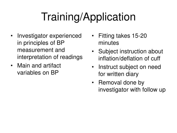 Investigator experienced in principles of BP measurement and interpretation of readings