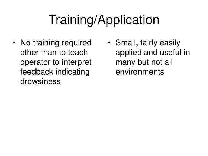 No training required other than to teach operator to interpret feedback indicating drowsiness