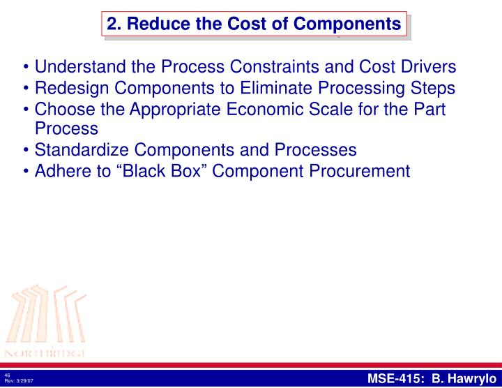 2. Reduce the Cost of Components