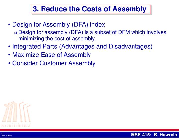 3. Reduce the Costs of Assembly