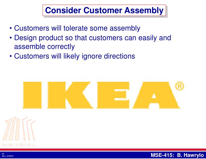 Consider Customer Assembly