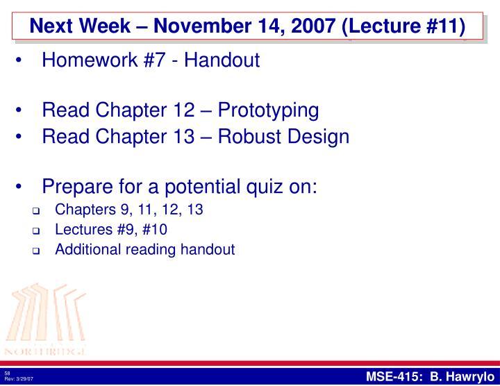 Next Week – November 14, 2007 (Lecture #11)