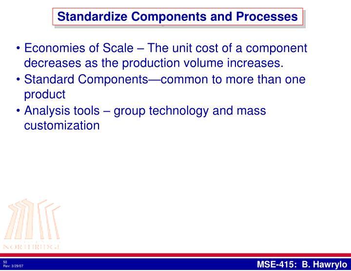 Standardize Components and Processes