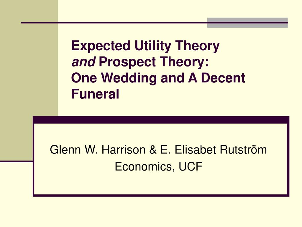 expected utility theory and prospect theory one wedding and a decent funeral l.