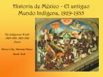 historia de m xico el antiguo mundo ind gena 1929 1935