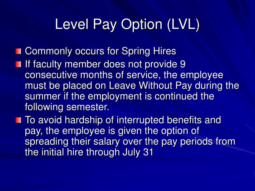 Level Pay Option (LVL)
