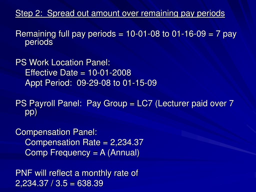 Step 2:  Spread out amount over remaining pay periods