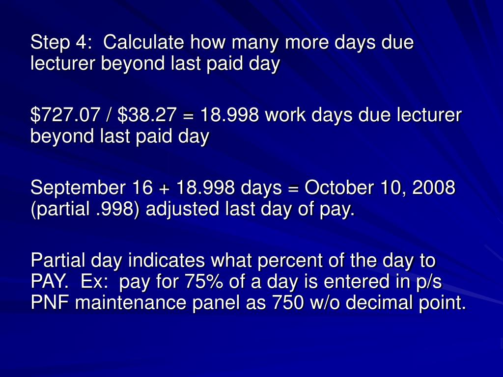Step 4:  Calculate how many more days due lecturer beyond last paid day