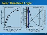 near threshold logic