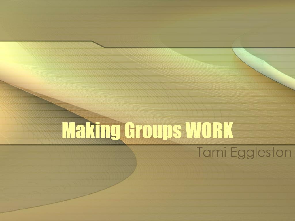 making groups work l.