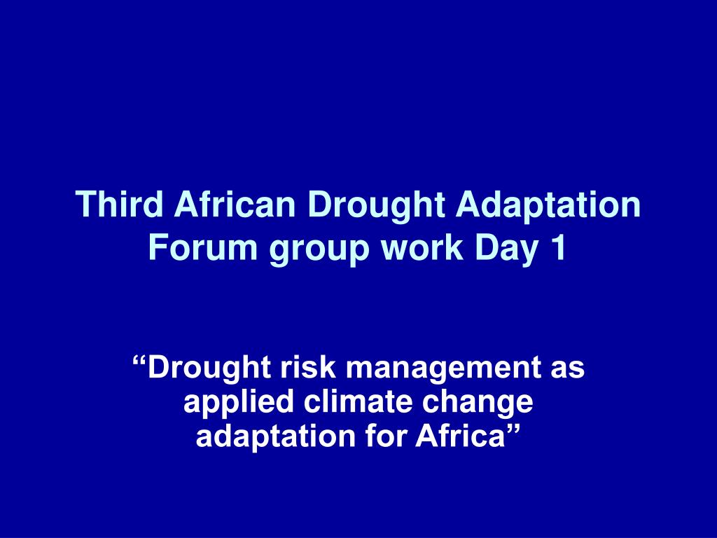 third african drought adaptation forum group work day 1 l.