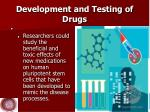 development and testing of drugs