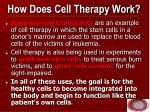how does cell therapy work1