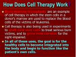 how does cell therapy work3