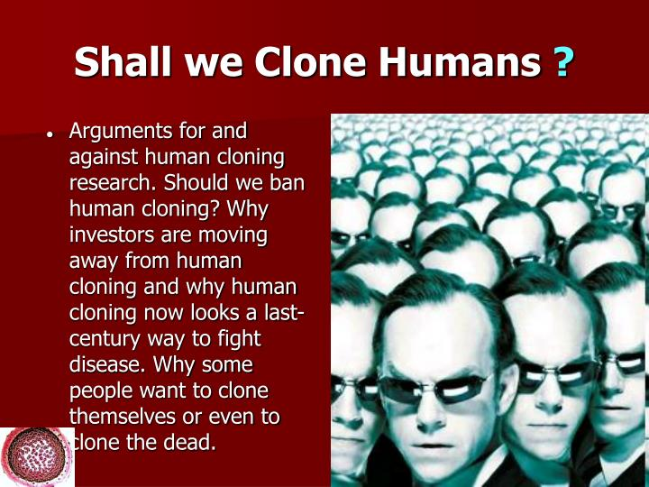 Shall we Clone Humans