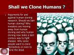shall we clone humans